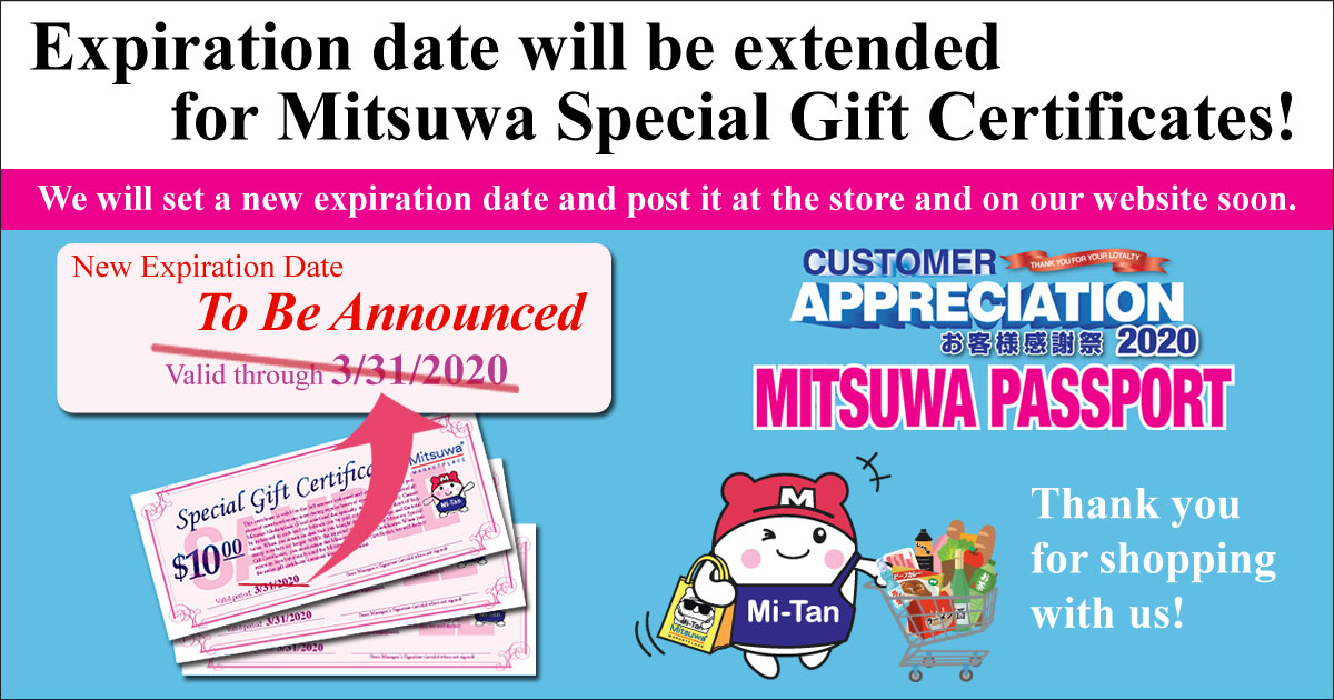 Expiration Extension for Mitsuwa Special Gift Certificates!